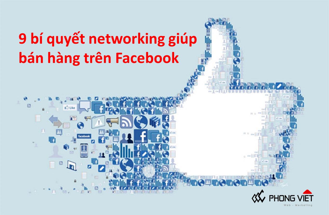 9 bí quyết networking giúp bán hàng trên Facebook