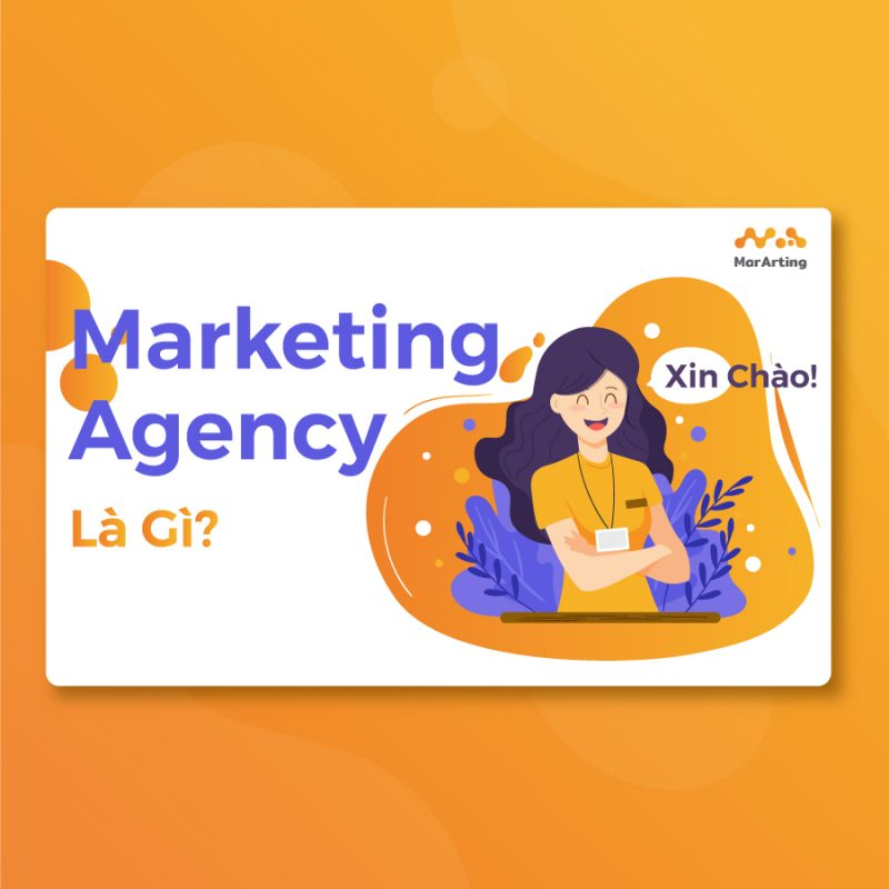 Marketing Agency là gì? Giải pháp tối ưu cho doanh nghiệp?